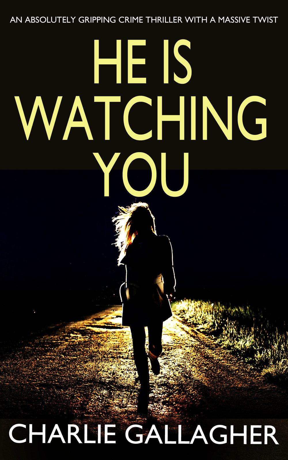 HE IS WATCHING YOU.jpg