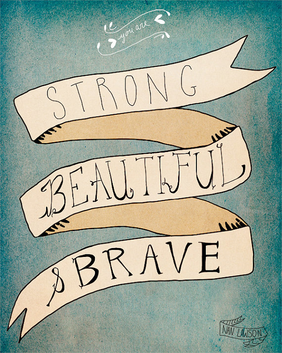 strong beautiful and brave