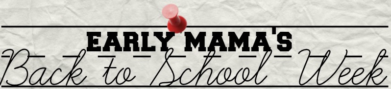 early mama's back to school week