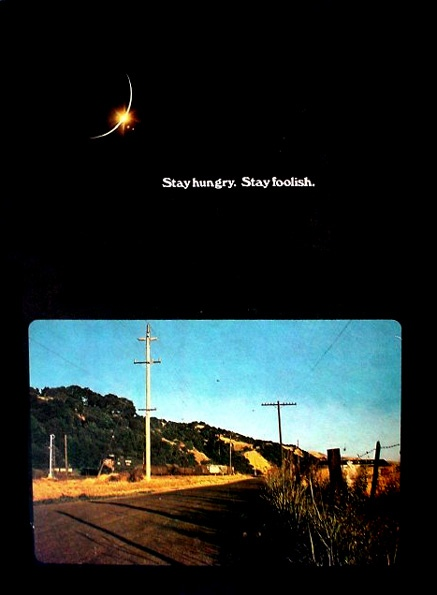 "sfmoma :      dgveedubbus89 :     ""Stay hungry. Stay foolish.""     via  Whole Earth Catalog      Mantra."