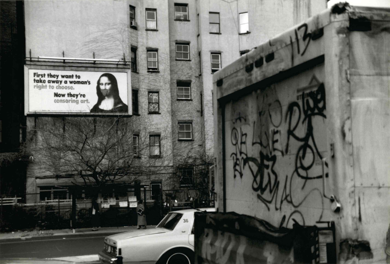"publicartfund: Guerrilla Girls ""First they want to take a way a woman's right to choose… now they're censoring art.""  February-March 1991 Houston Street at 2nd Avenue Public Art Fund Photo C: Timothy P. Karr"