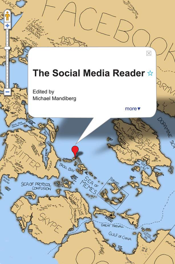The Social Media Reader, edited by Michael Mandiberg. Maybe coming soon? File under: WANT