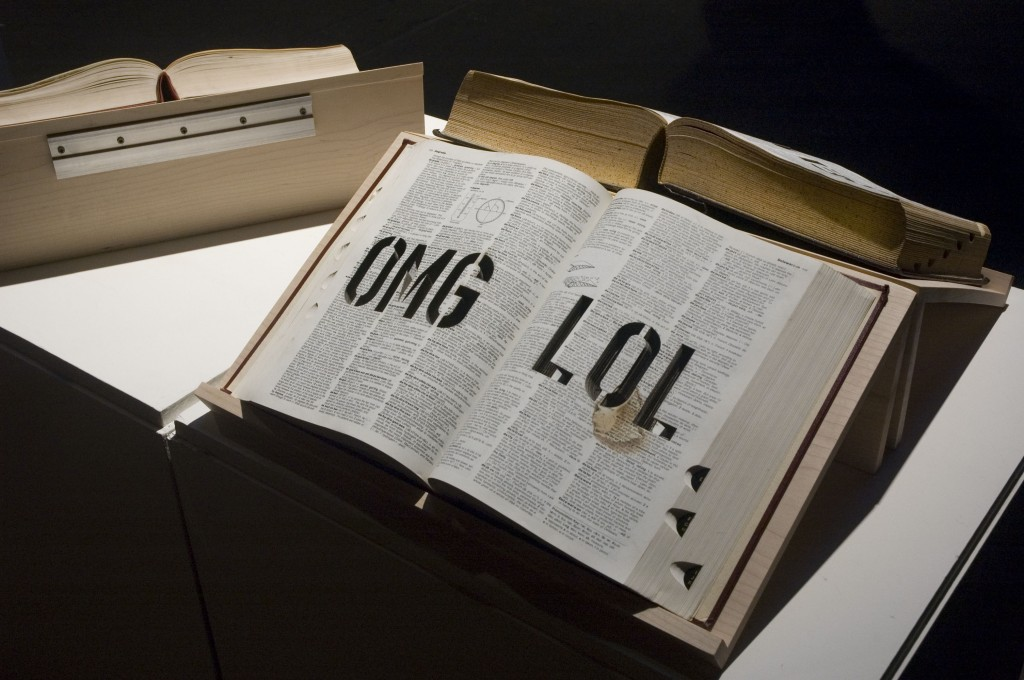 "Michael Mandiberg OMG LOL Sculpture ""OMG LOL"" laser cut into a dictionary. 2009*    via    *On the  artist's site  this work seems to be dated 2011, however I saw it in a show at  Eyebeam in the fall of 2009 . I guess it left an imprint on me as I still think about it from time to time. So simple, yet so good."