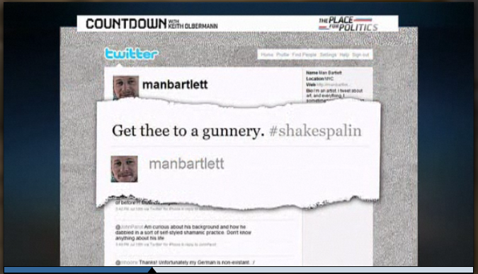"Sure enough, my one and only  #shakespalin contribution  was featured on MSNBC's Countdown the other night as one of two examples of the meme ( see the video ). A funny reminder that you never know when someone is going to use your public persona for something. Also funny because my feed is almost never about news or politics. In this instance, I was more excited to be  making up  using a word that rhymes with ""nunnery"" from one of my all time favorite  plays . And for as often as I've seen/read Hamlet over the years ( Branagh's version  changed my life, and I have a degree in Theatre), I'm not sure I ever knew that ""nunnery"" was also used as slang for brothel. How's that for family values?!  For the record, in my opinion, Palin is an archetypal representation of a very scary vision of a mindless and reckless American present/future. A vision mired in fear-mongering and shameless ignorance being passed off as ""honest American values."" THAT is not my America. THOSE are not my values. And in that regard I'll take Obama's rhetoric  any day of the week . But I usually keep that to myself because quite frankly it's divisive and futile to discuss. It's also difficult to judge a presidency until many years after. …In the meantime, here's to hoping we live past 2012! :D  (screenshot  via , hat tip  @Veken )   P.S.  Bonus . Because I rarely think about  Countdown  I couldn't help myself. I've also been craving  Arrested Development  lately… xo    P.P.S. Because the screenshot included my Twitter background, which is one of my circle drawings, does that mean I can now say my work has been featured on MSNBC? ;)"