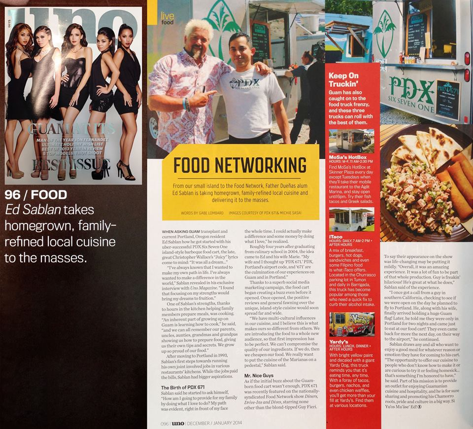 "January - PDX671 is featured in uno magazine's ""Guam At Its Best"" issue in the Food section article ""Food Networking"" by Gabe Lombard"