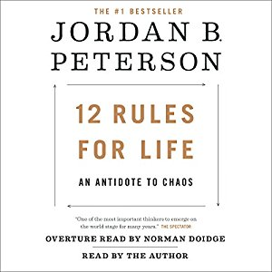 12 Rules for Life: An Antidote to Chaos, Jordan Peterson
