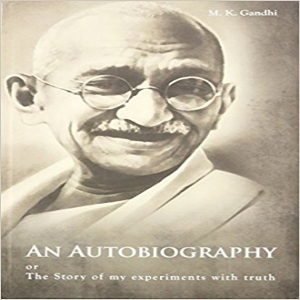 The Story Of My Experiments With Truth,  M.K Gandhi