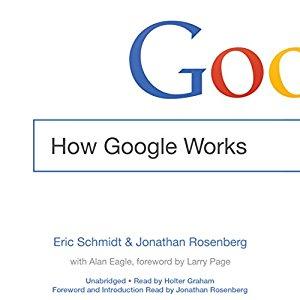How Google Works, Eric Schmidt & Jonathan Rosenberg