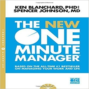 The New One Minute Manager,  Ken Blanchard and Johnson Spencer