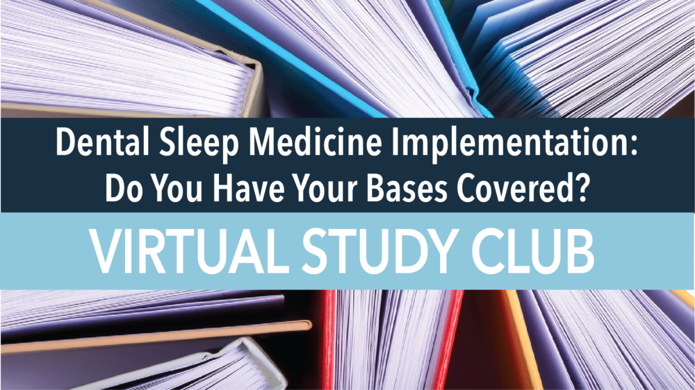 Dental Sleep Medicine Implementation- Do You Have Your Bases Covered?.png