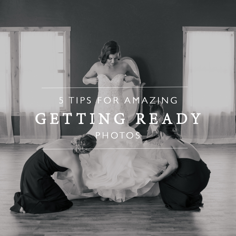 5 tips for amazing getting ready photos