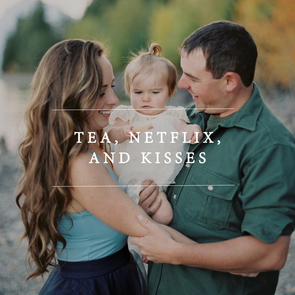 tea netflix and kisses