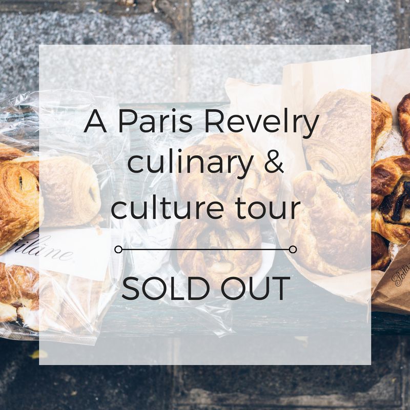 A Paris Revelry Culinary Tour Sold Out