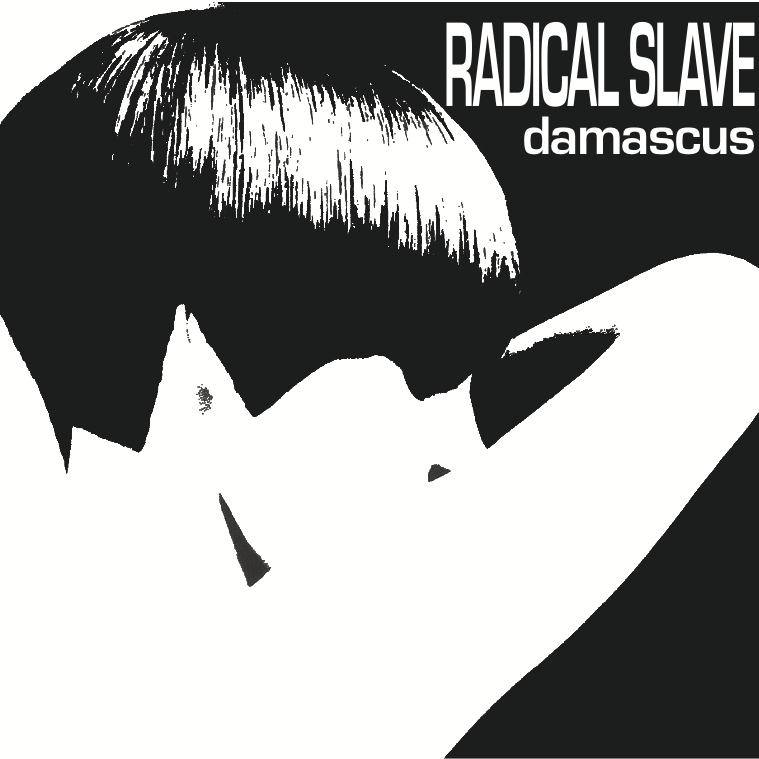 Radical Slave - Damascus