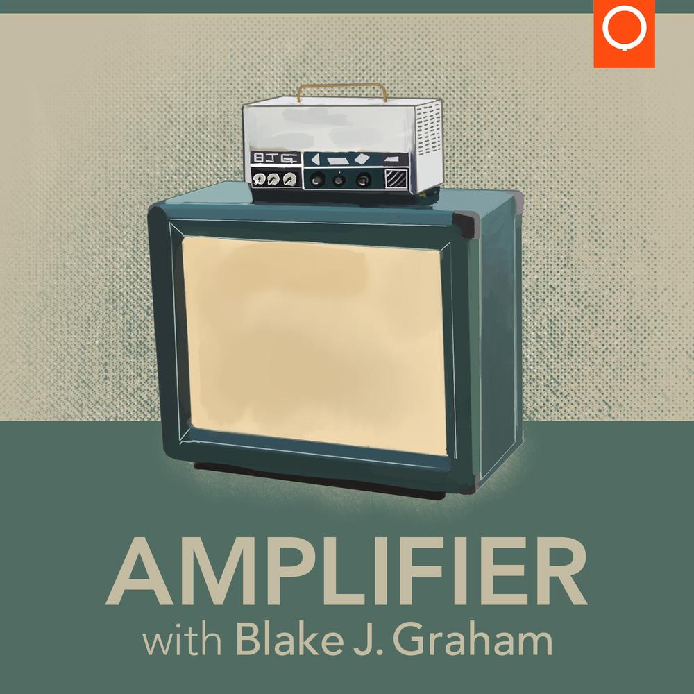 Amplifier with Blake J. Graham