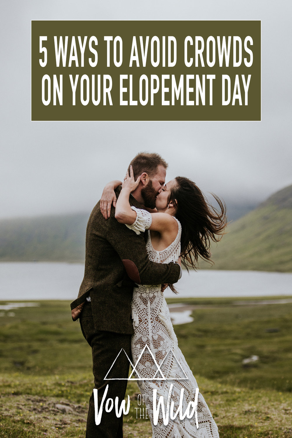 5 Ways To Avoid Crowds On Your Elopement Day | Vow of the Wild
