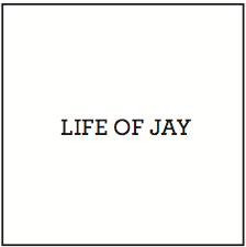 LIFE OF JAY