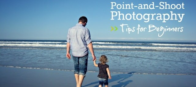 pointandshootphotographytipsforbeginners