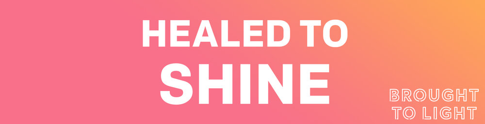 healed to shine.jpg
