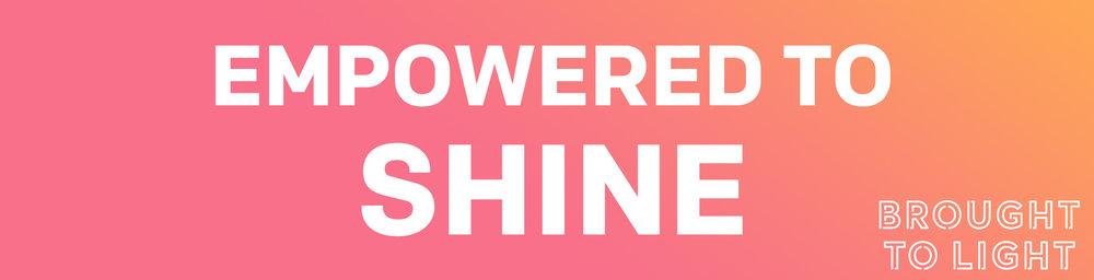 empowered to shine.jpg