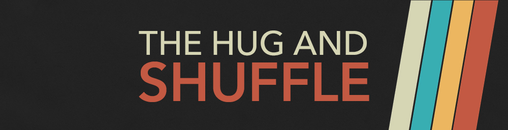 blog2_hugandshuffle.jpg