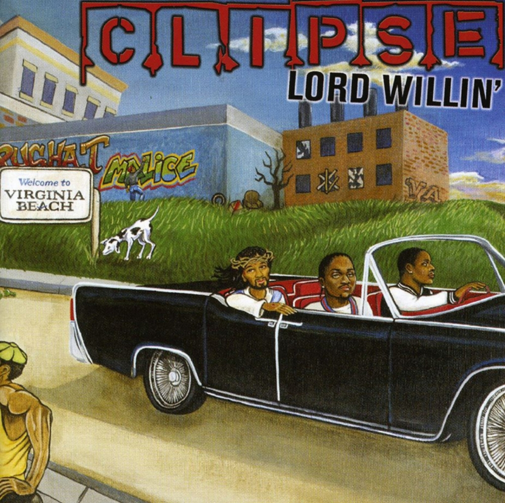 "Clipse - ""Lord Willin"""