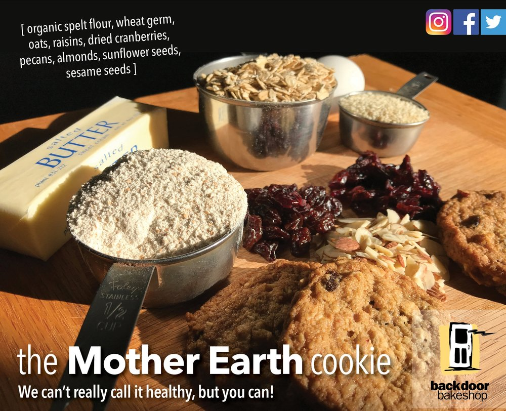 We found a way to make our signature Mother Earth cookie even better. Last month, we purchased 25 pounds of Organic Spelt Flour, just to experiment with, and we were so pleased at the results. Now the Mother Earth cookie will be made in the smaller size, and will contain organic spelt flour instead of whole wheat flour. Come on in and try it for yourself.