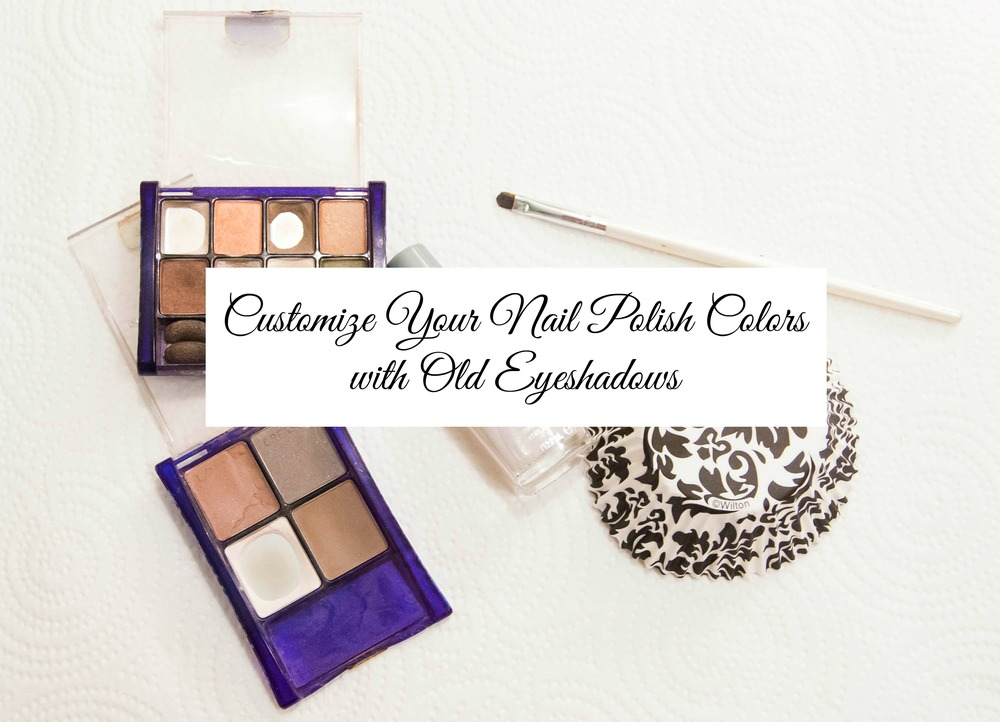 Customize Your Nail Polish Colors with Old Eyeshadows - Paper Swallow Events