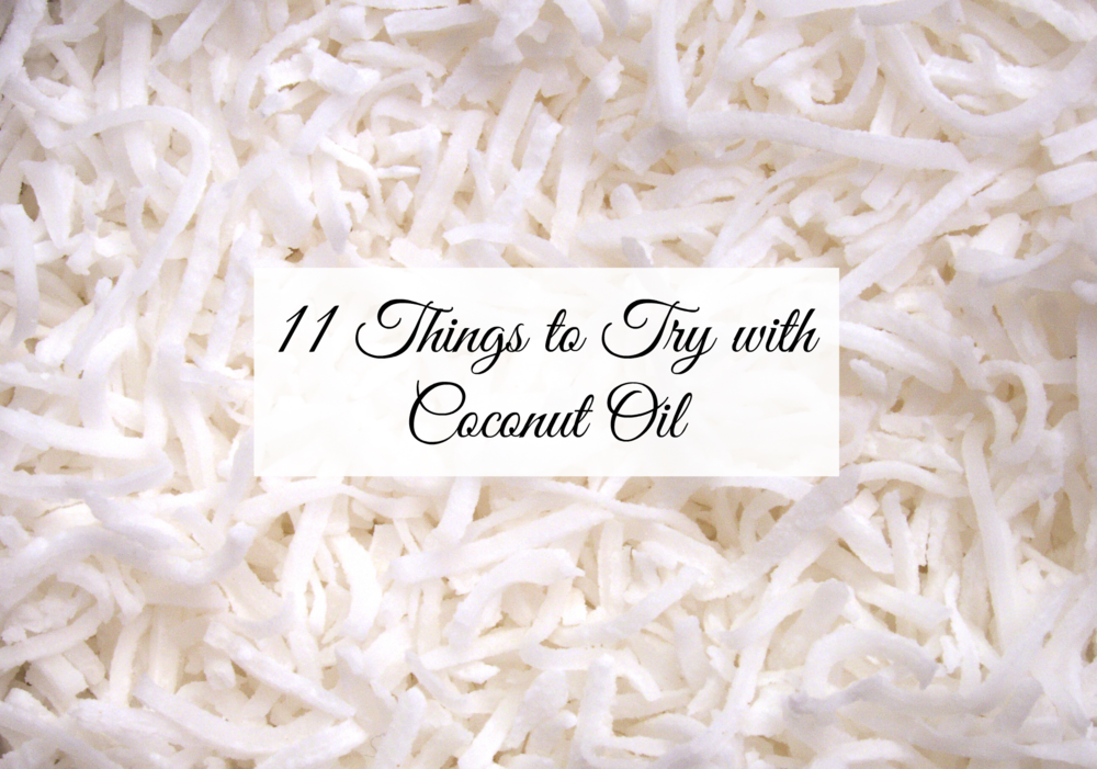 11 Things to Try with Coconut Oil - Paper Swallow Events