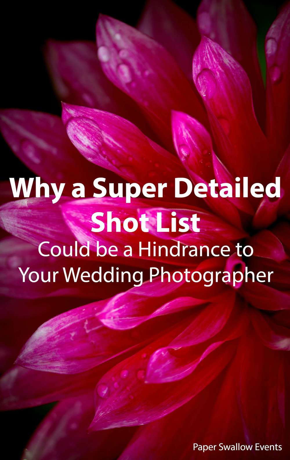 Why a Super Detailed Shot List Could be a Hindrance to Your Wedding Photographer - Paper Swallow Events @paperswalloweve #wedding #photographer