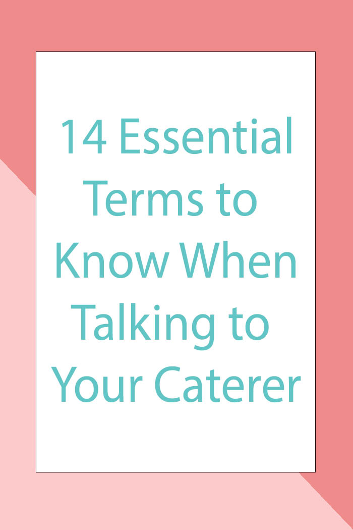 Feeling overwhelmed by talking to your wedding vendors? Here are 14 essential terms to know when talking to your wedding caterer! Click through to check them out!