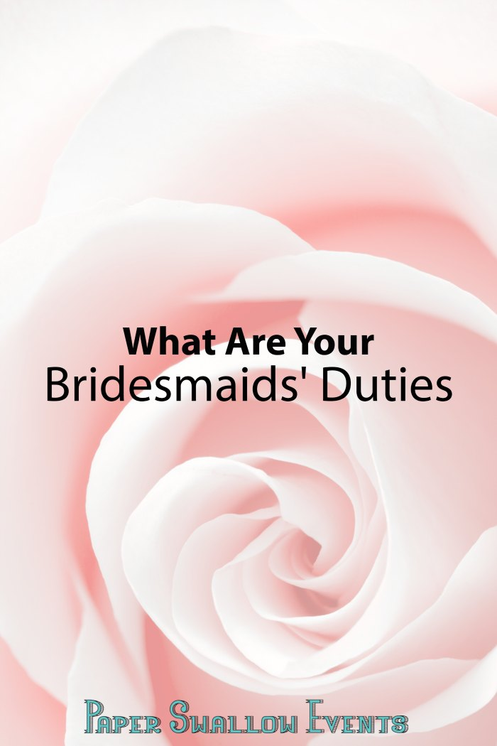 Are you a bridesmaid wondering how you can best support your bride BFF? Here is a quick list of your bridesmaids' duties just for you! xoxo @paperswalloweve