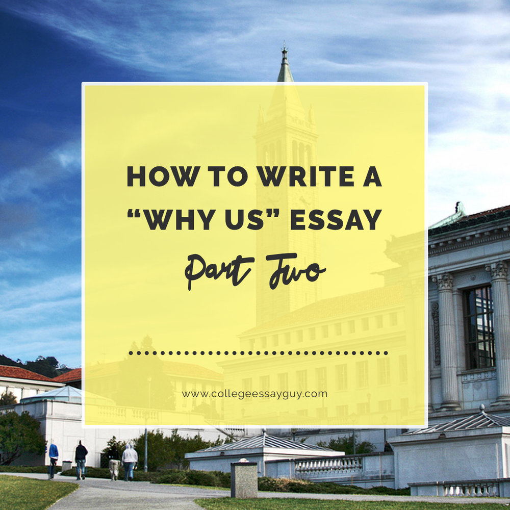 how to write a why us essay part college essay guy get how to write a why us essay