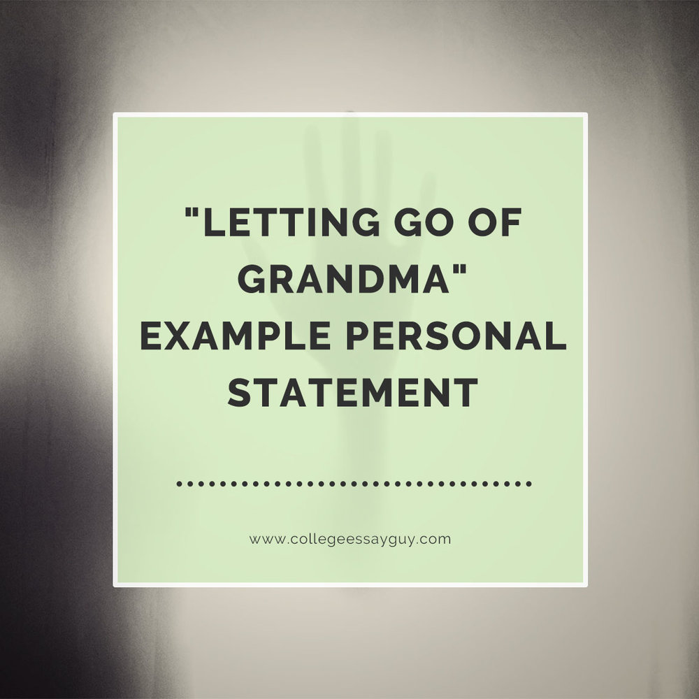 """Letting Go of Grandma"" Example Personal Statement"