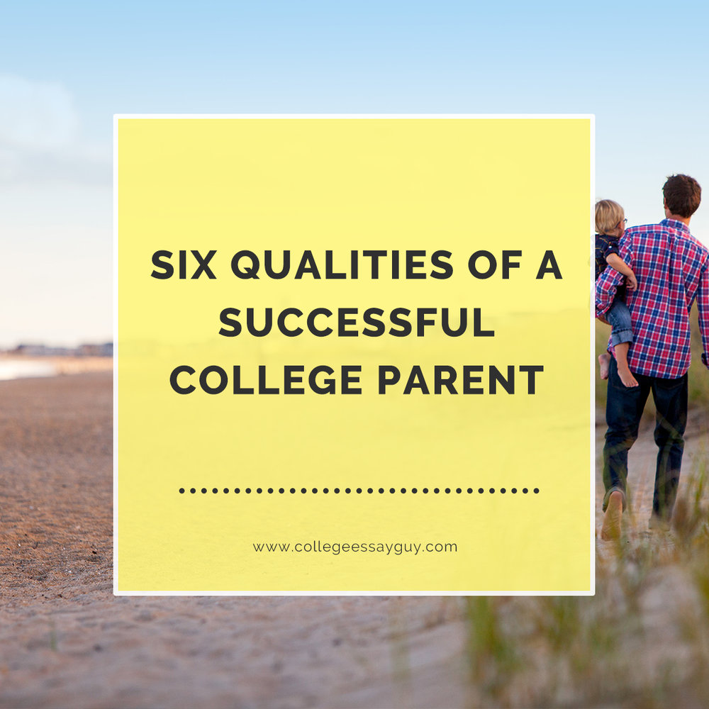 six qualities of a successful college parent