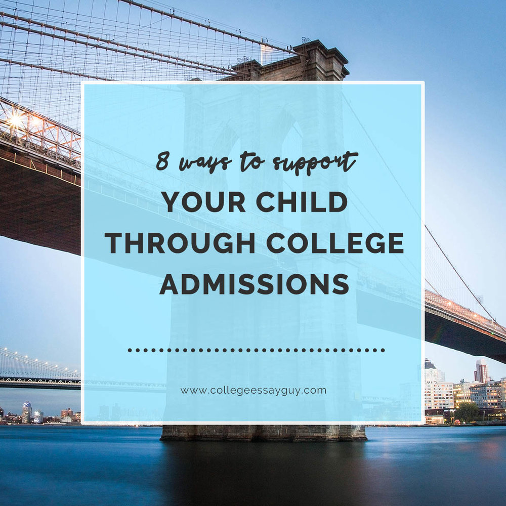 8 Ways to Support Your Child Through College Admissions