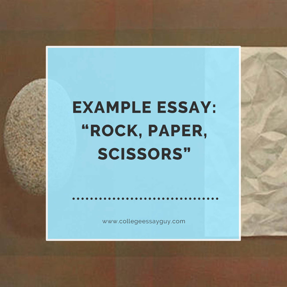 example essay rock paper scissors college essay guy get rock paper scissors image source