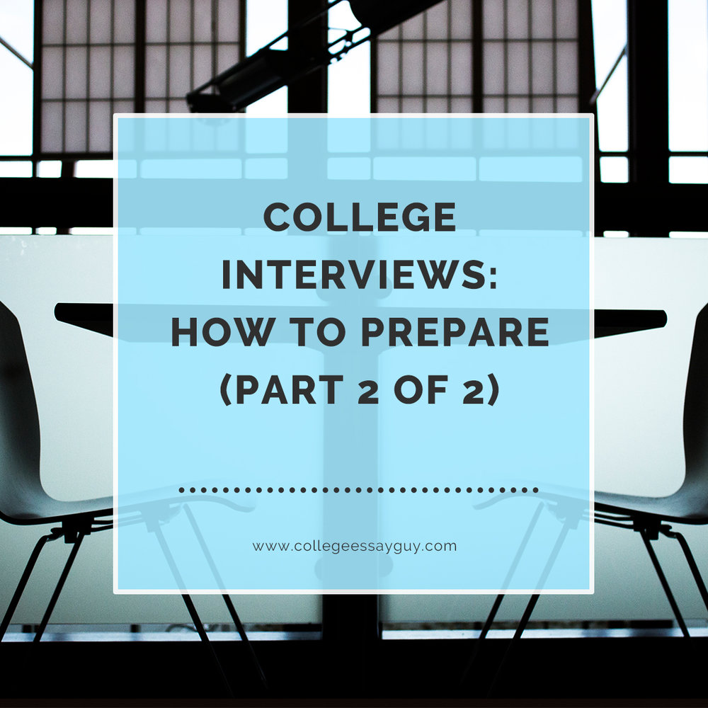 College Interviews How to Prepare Part 2 of 2