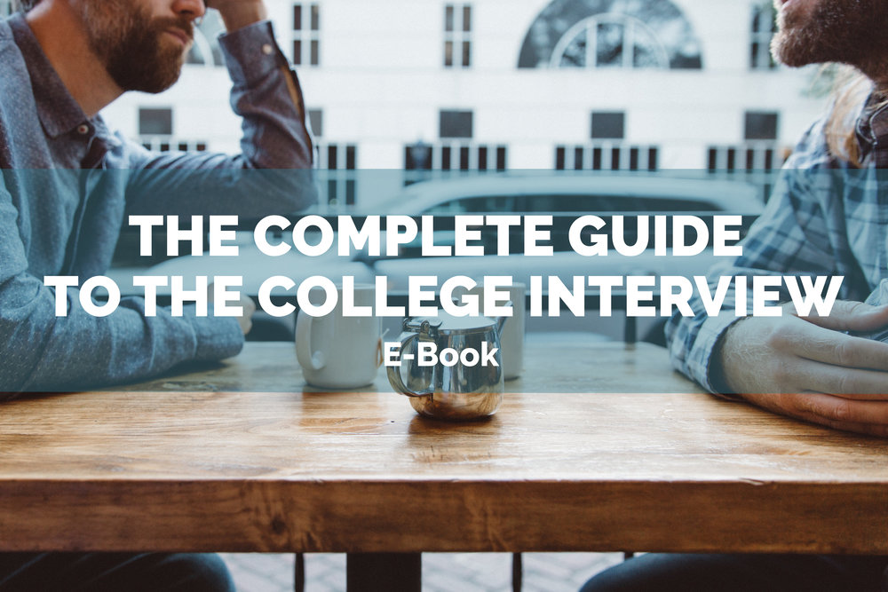 The Complete Guide to the College Interview