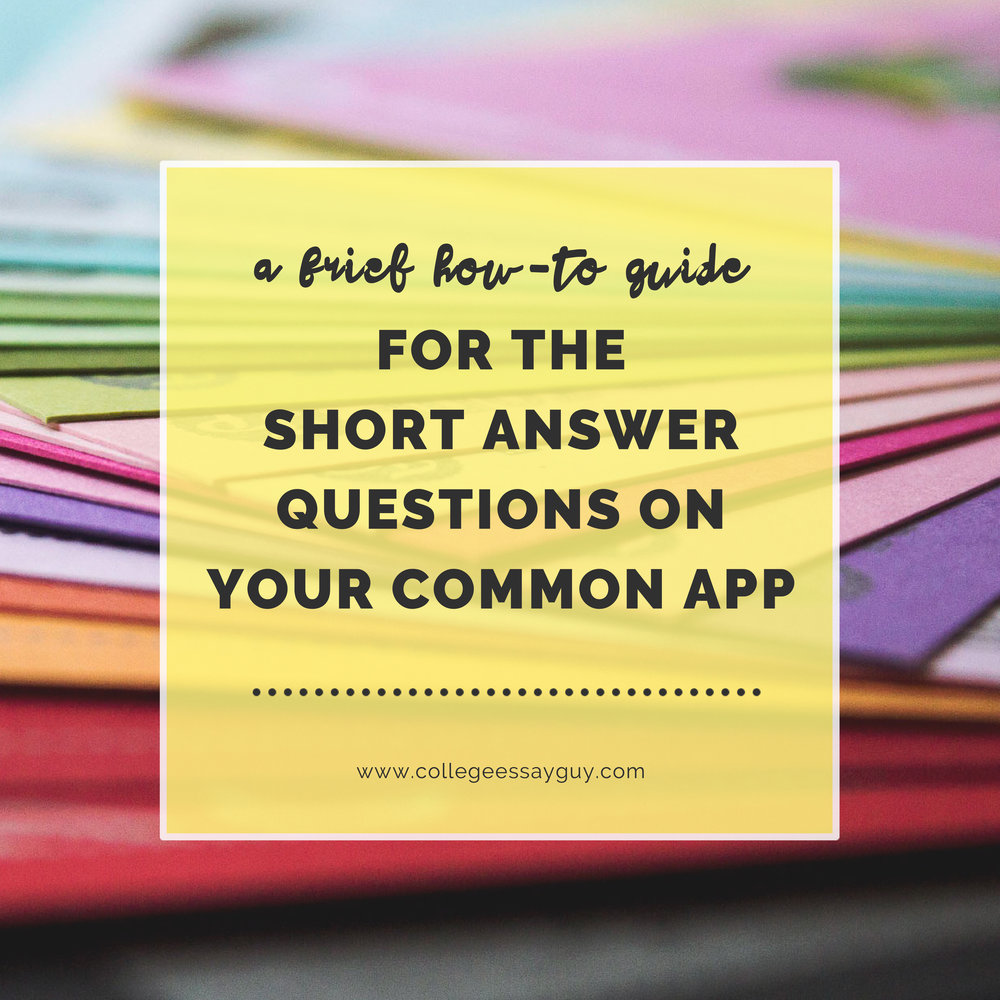 A Brief How-to Guide for the Short Answer Questions on Your Common App