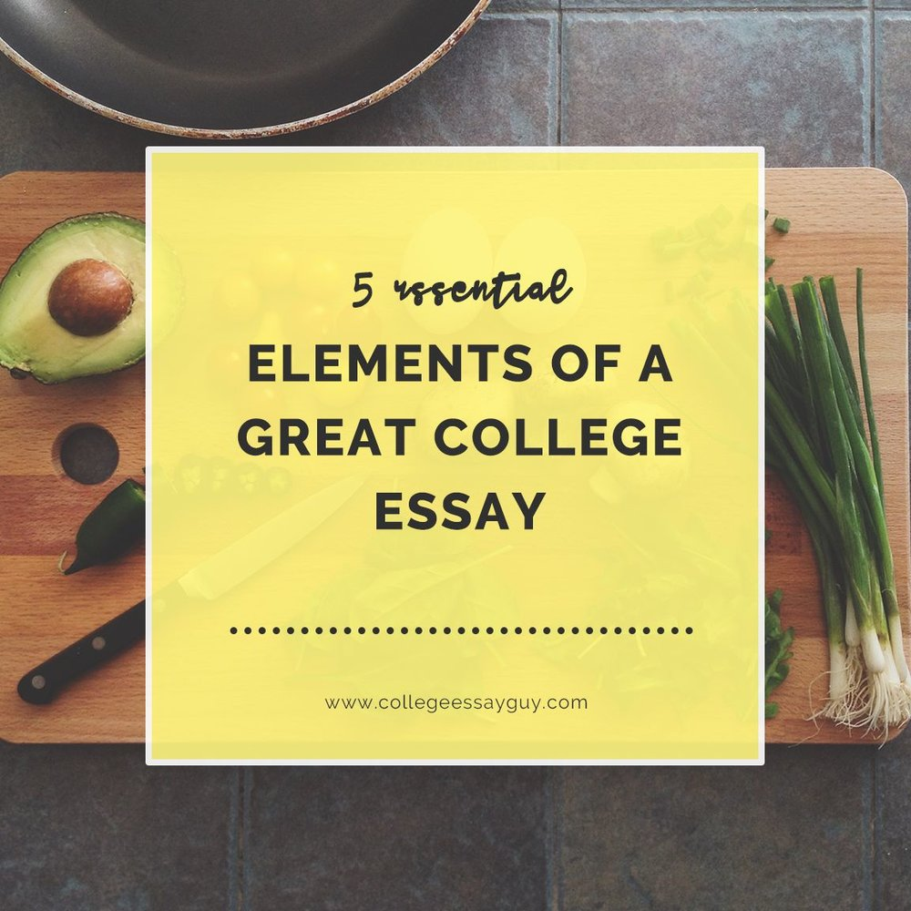 5+Essential+Elements+of+a+Great+College+Essay-compressor.jpg