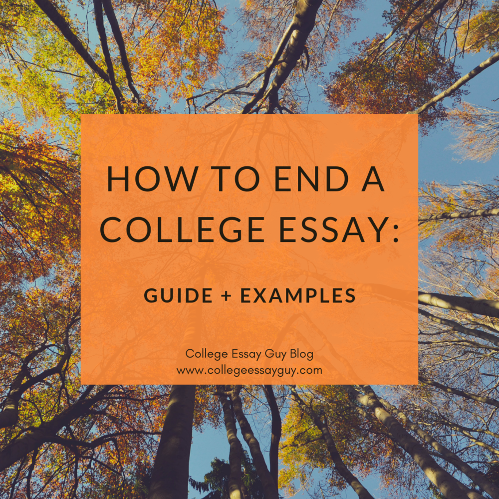 How to end a college essay guide examples