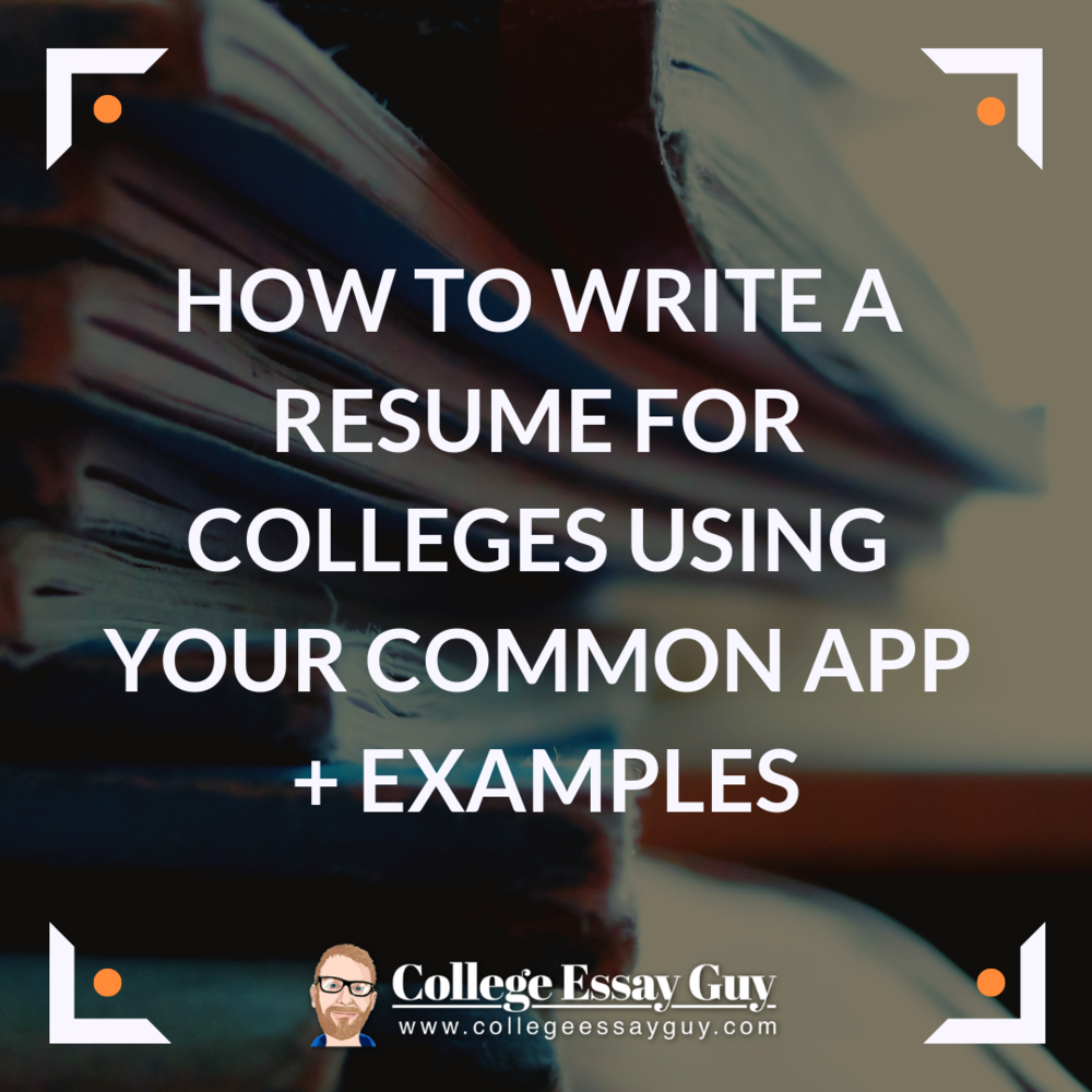 How to Write a Resume for Colleges Using Your Common App + ...