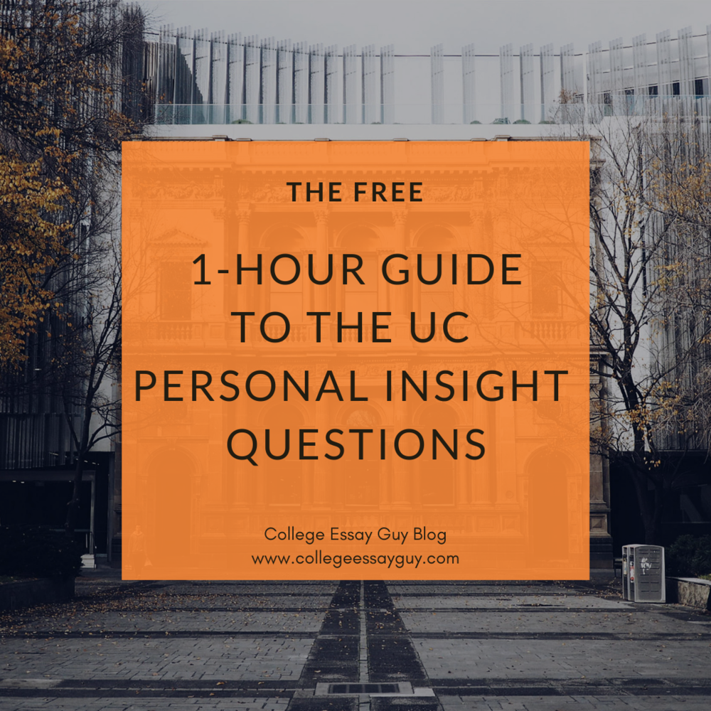 The Free 1-Hour Guide to the UC Personal Insight Questions