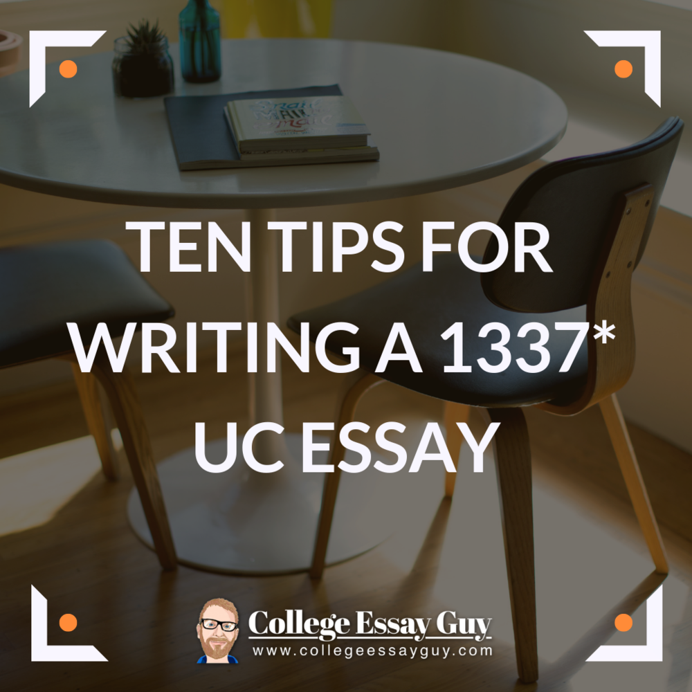 10 Tips for Writing a 1337* UC Essay