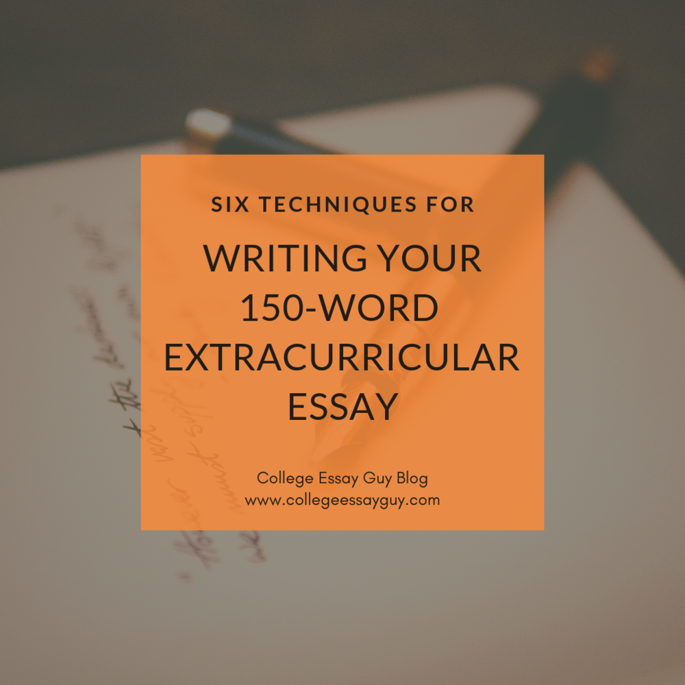 6 techniques for writing your 150-word extracurricular essay