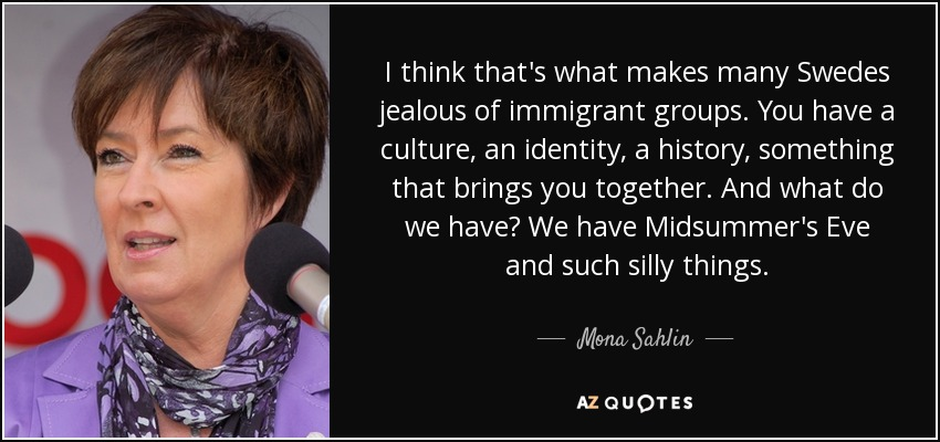 Mona Sahlin, Swedish politician.