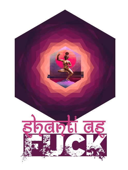 Shanti As Fuck Poster  €9.99–€14.99 Available in A4, A3