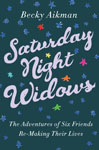 Aikman, Becky SATURDAY NIGHT WIDOWS.jpg