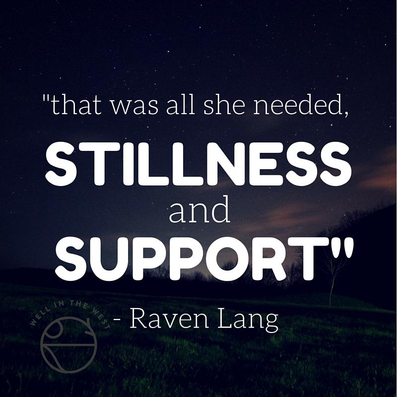 stillness support raven lang